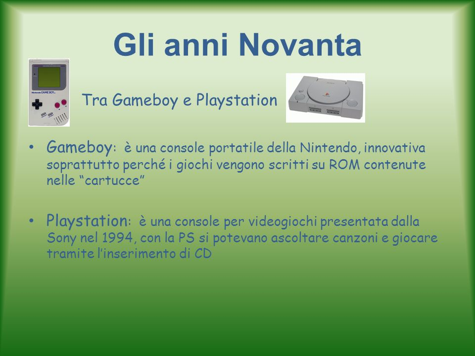 Gli anni Novanta Tra Gameboy e Playstation