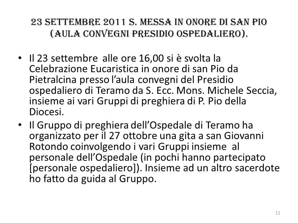 23 settembre 2011 s. Messa in onore di San Pio (aula convegni Presidio ospedaliero).
