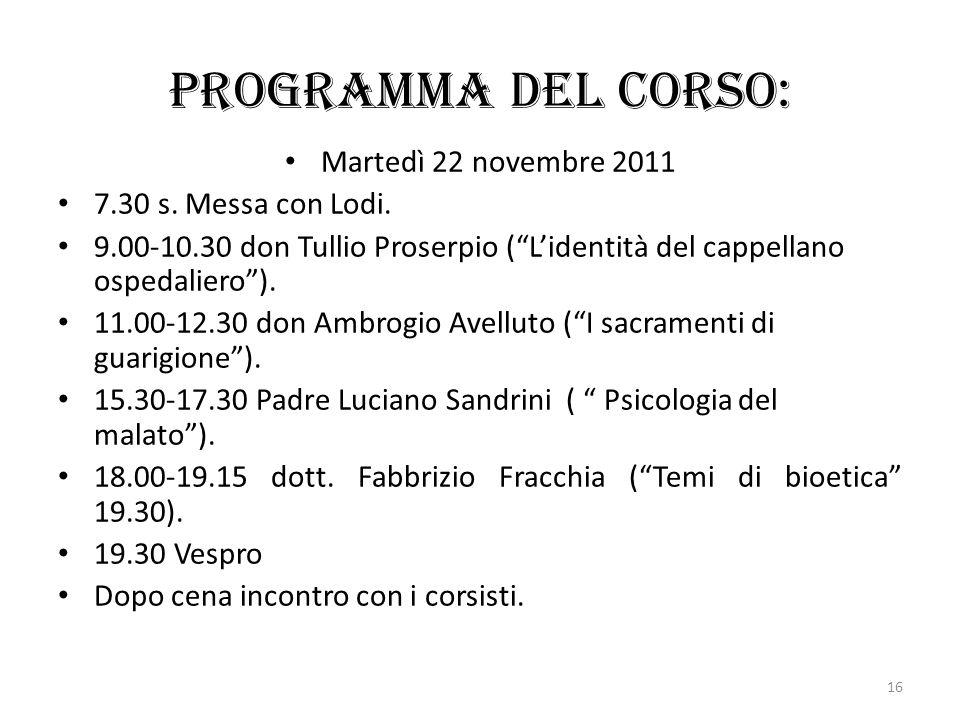 Programma del corso: Martedì 22 novembre 2011 7.30 s. Messa con Lodi.