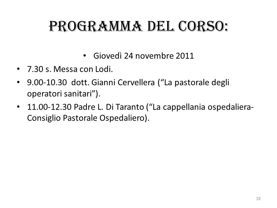 Programma del corso: Giovedì 24 novembre 2011 7.30 s. Messa con Lodi.