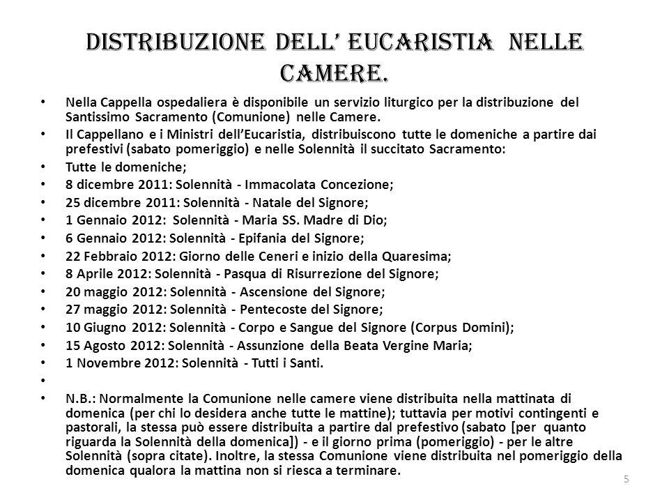 Distribuzione dell' Eucaristia nelle camere.