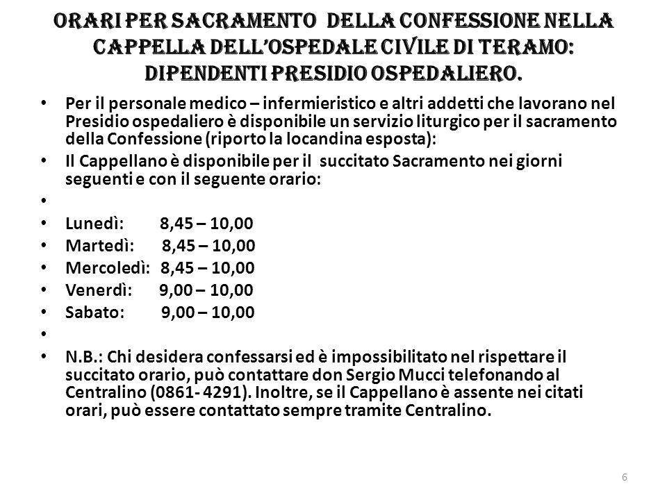 Orari per sacramento della Confessione nella Cappella dell'Ospedale civile di Teramo: dipendenti Presidio ospedaliero.