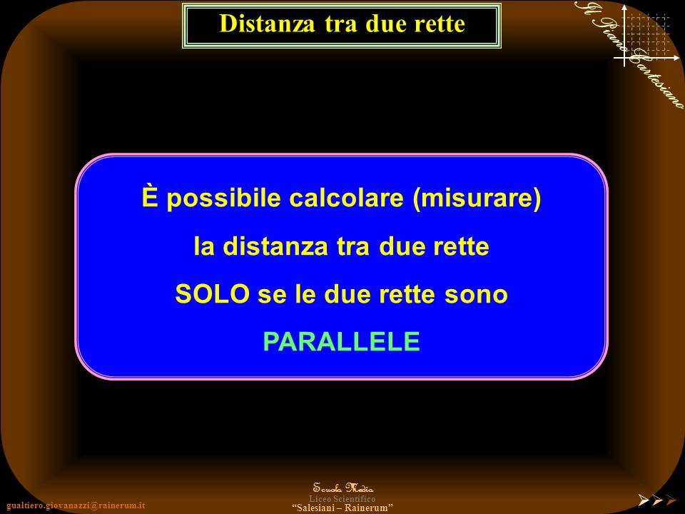 È possibile calcolare (misurare) la distanza tra due rette