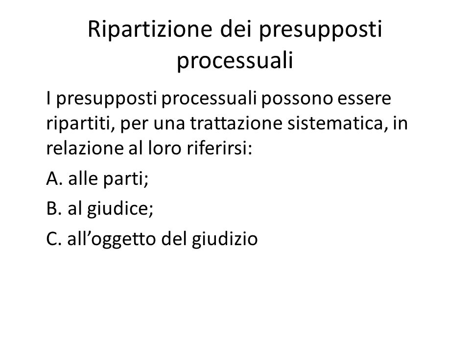 Ripartizione dei presupposti processuali