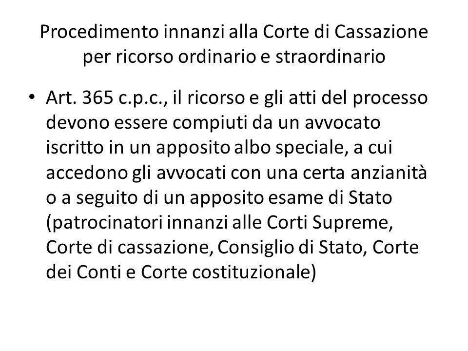 Procedimento innanzi alla Corte di Cassazione per ricorso ordinario e straordinario