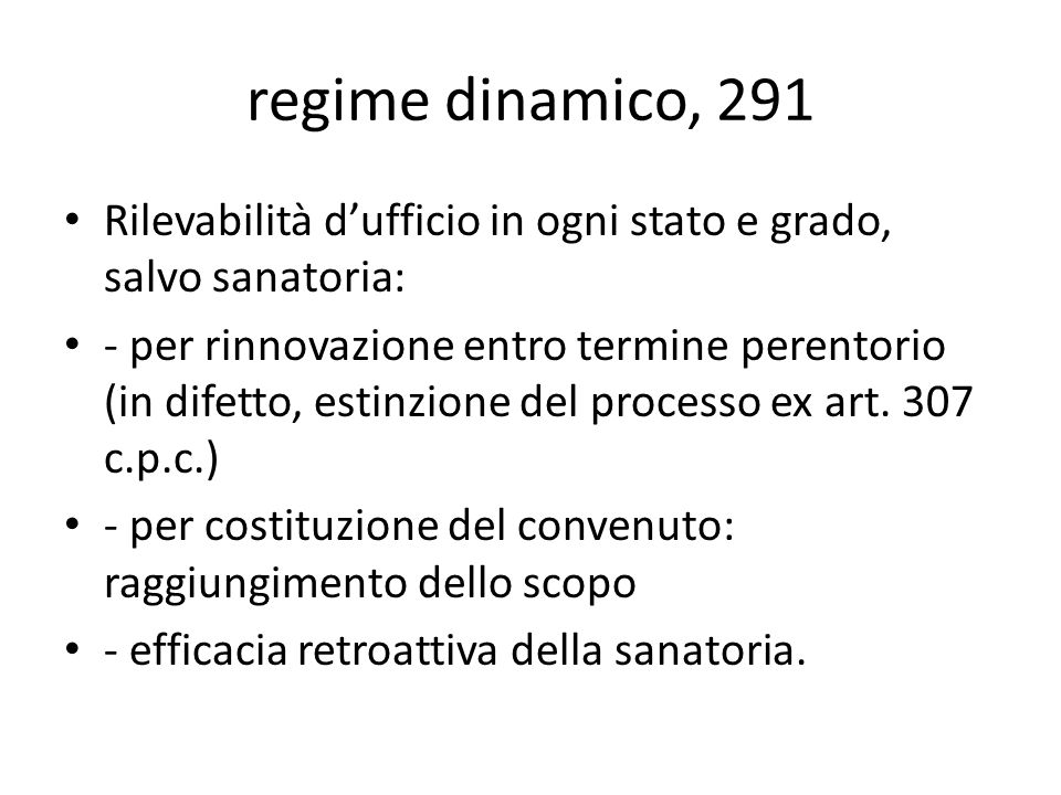 regime dinamico, 291 Rilevabilità d'ufficio in ogni stato e grado, salvo sanatoria: