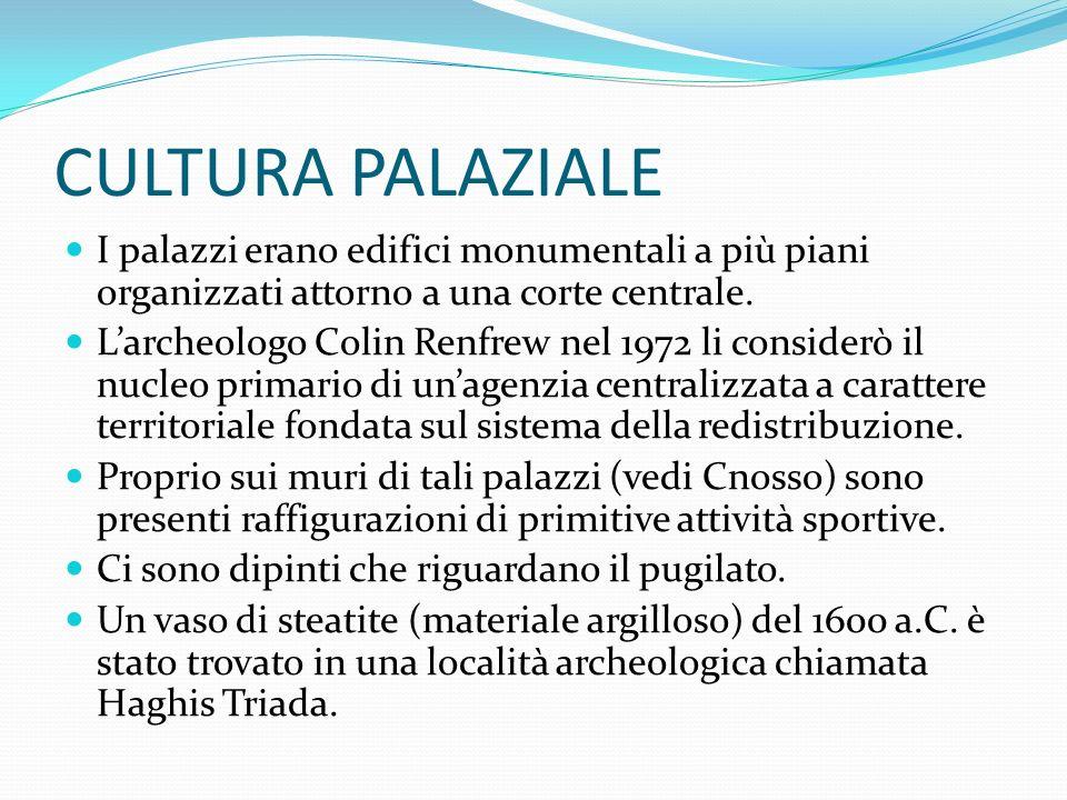 CULTURA PALAZIALE I palazzi erano edifici monumentali a più piani organizzati attorno a una corte centrale.