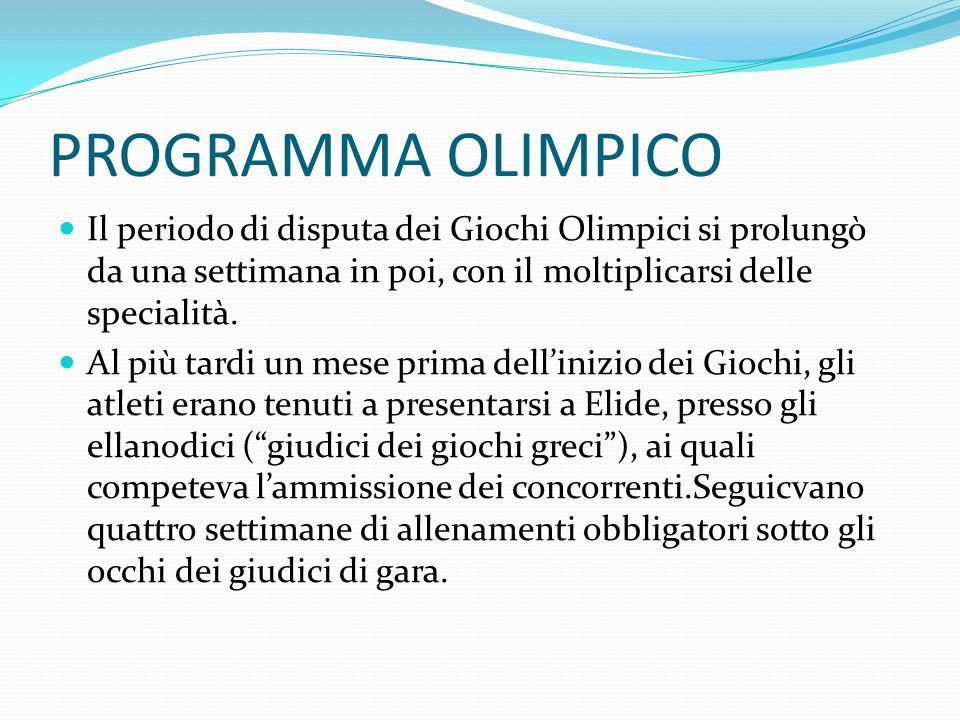 PROGRAMMA OLIMPICO Il periodo di disputa dei Giochi Olimpici si prolungò da una settimana in poi, con il moltiplicarsi delle specialità.