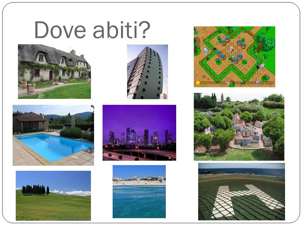 Dove abiti
