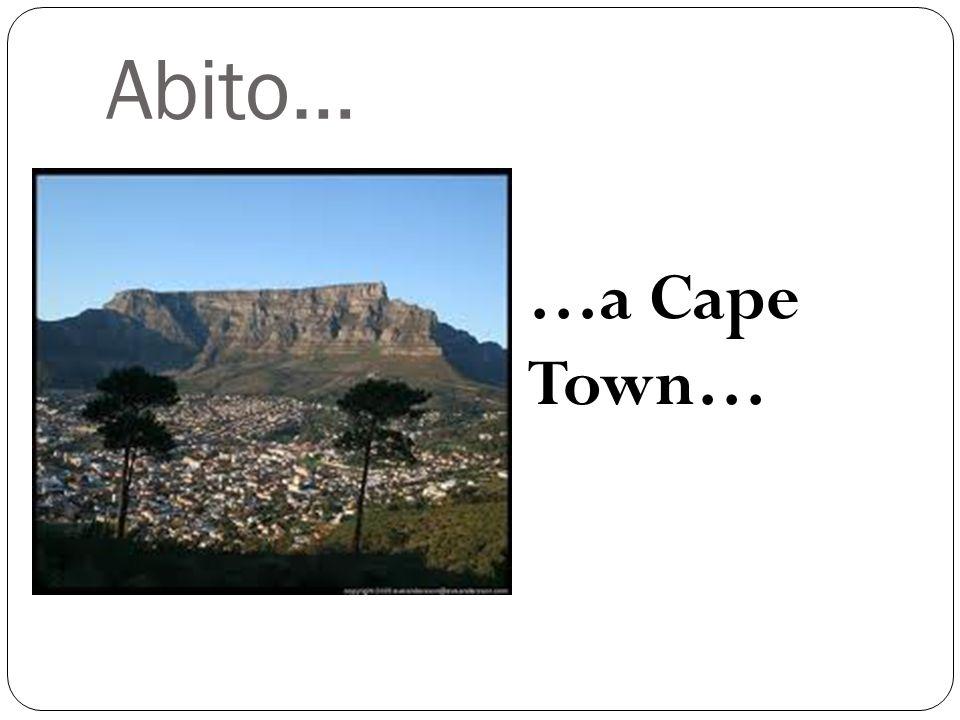Abito… …a Cape Town…