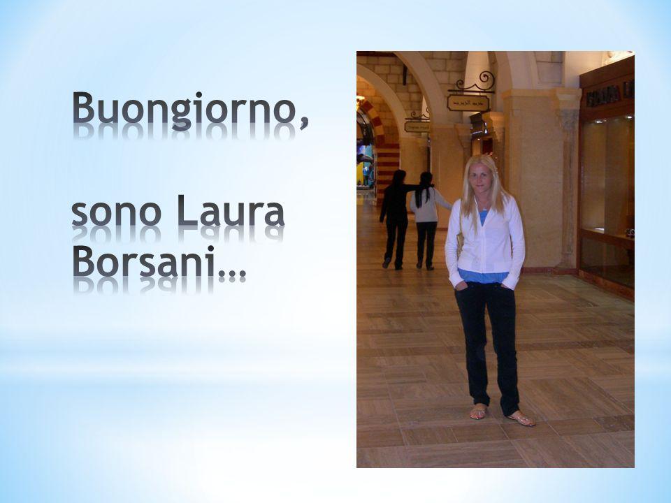 Buongiorno, sono Laura Borsani…