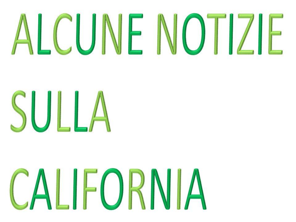 ALCUNE NOTIZIE SULLA CALIFORNIA