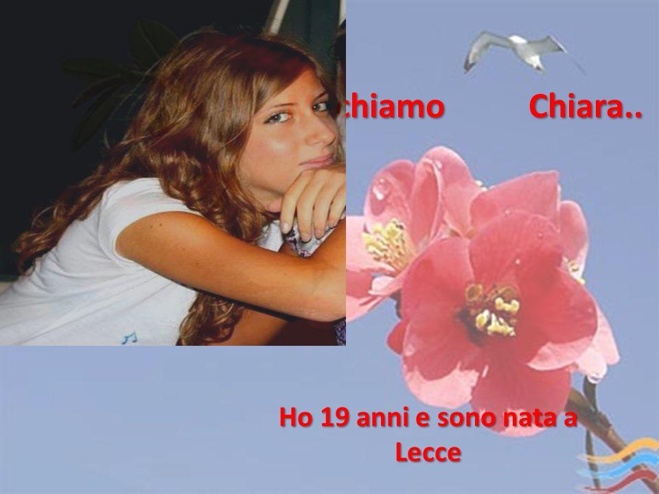 Ho 19 anni e sono nata a Lecce
