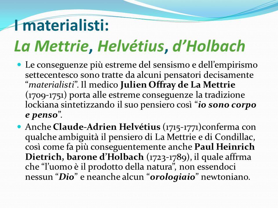I materialisti: La Mettrie, Helvétius, d'Holbach