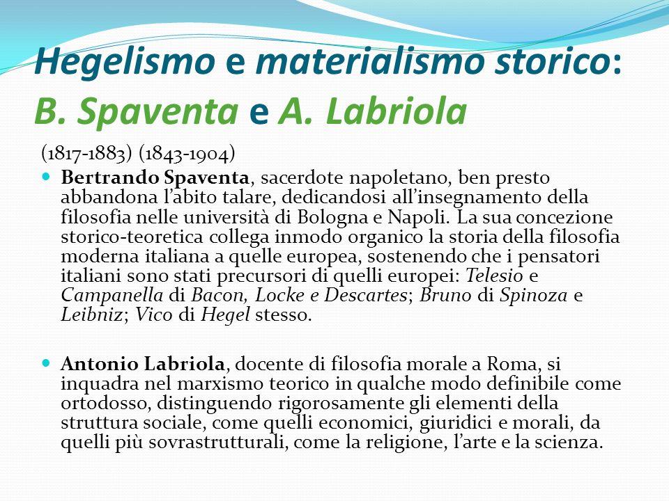Hegelismo e materialismo storico: B. Spaventa e A. Labriola