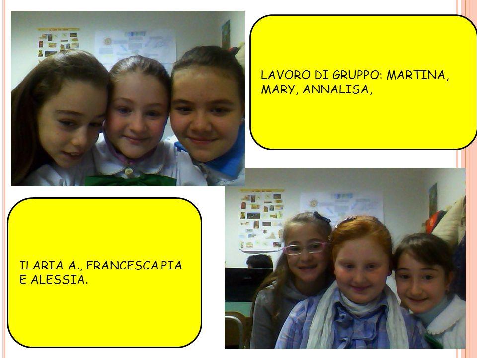 LAVORO DI GRUPPO: MARTINA, MARY, ANNALISA,