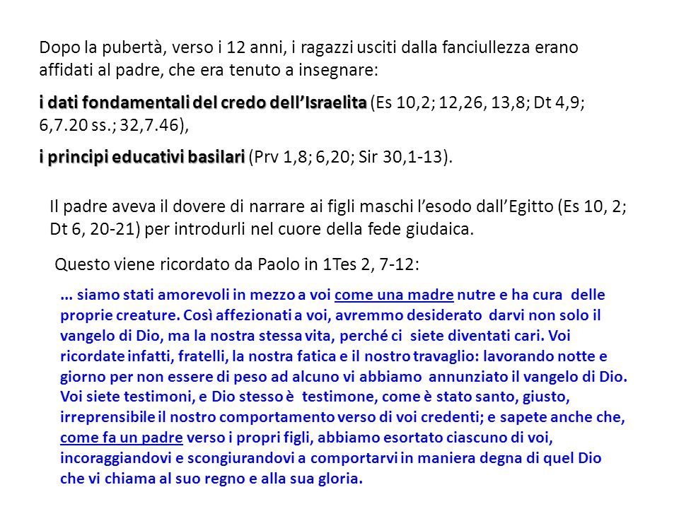 i principi educativi basilari (Prv 1,8; 6,20; Sir 30,1-13).