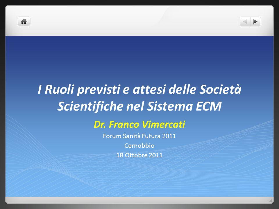 I Ruoli previsti e attesi delle Società Scientifiche nel Sistema ECM