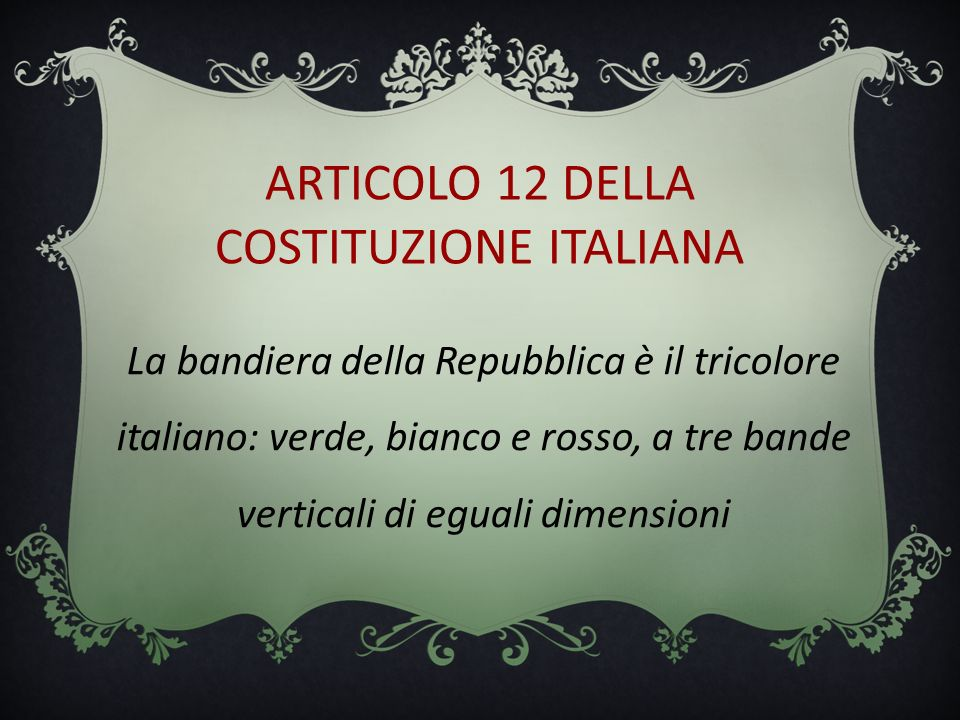 ARTICOLO 12 DELLA COSTITUZIONE ITALIANA