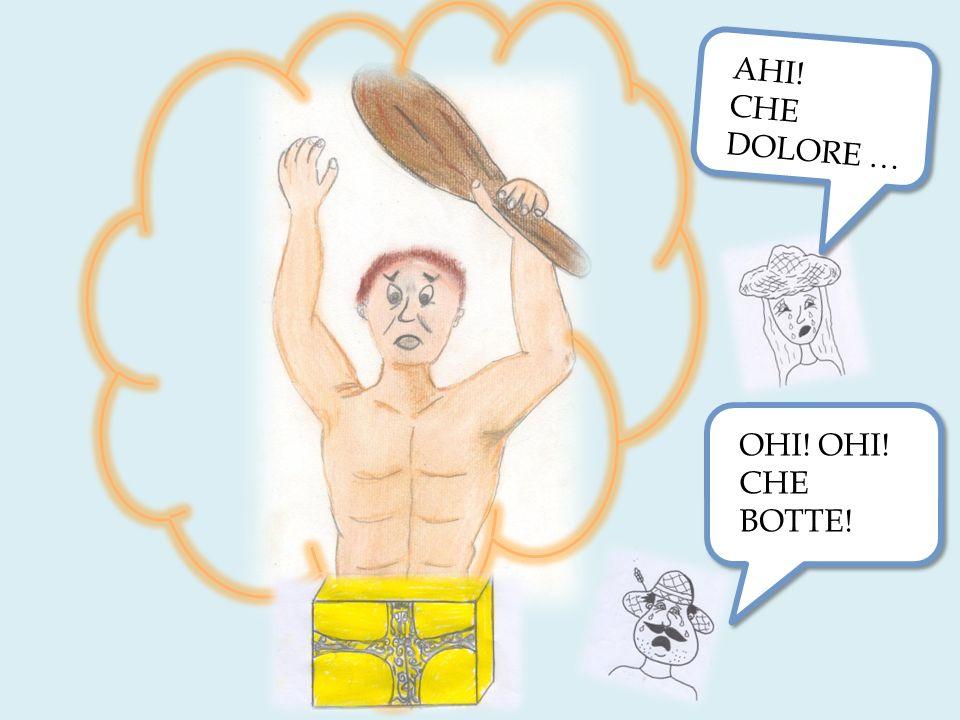 AHI! CHE DOLORE … OHI! OHI! CHE BOTTE!