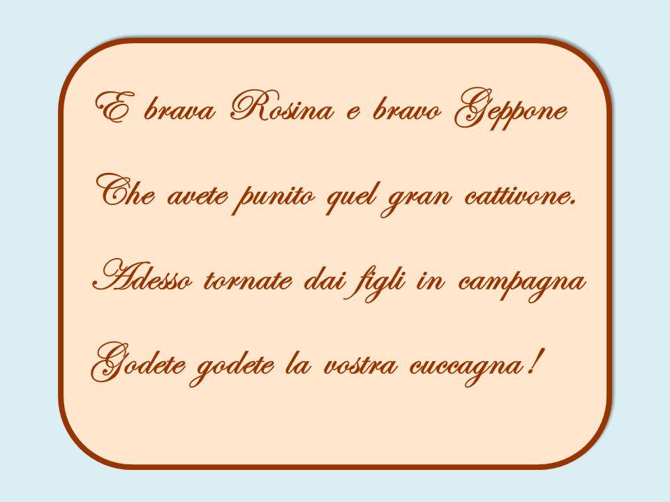 E brava Rosina e bravo Geppone
