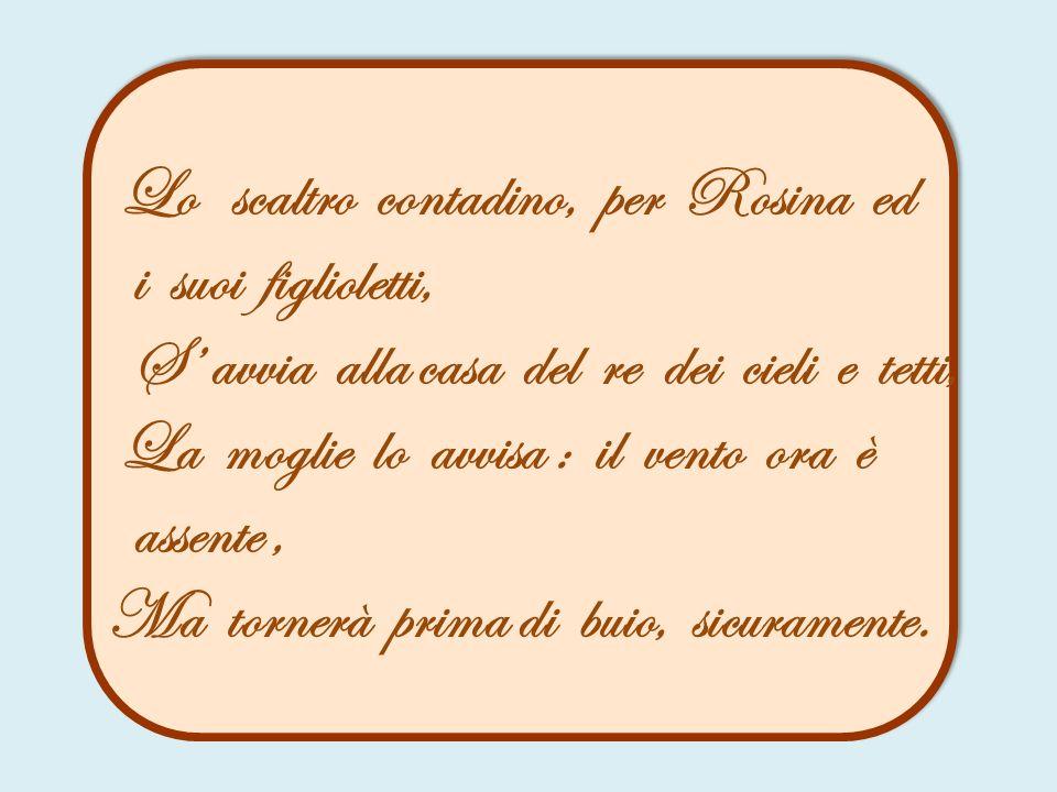Lo scaltro contadino, per Rosina ed i suoi figlioletti,
