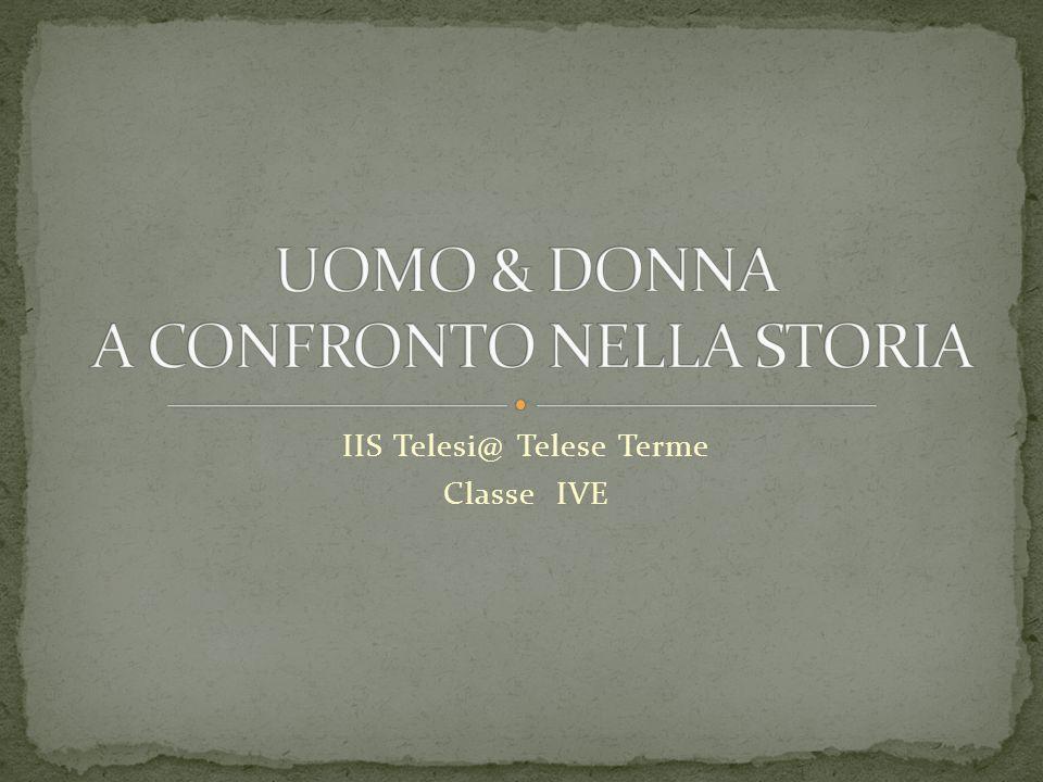 UOMO & DONNA A CONFRONTO NELLA STORIA