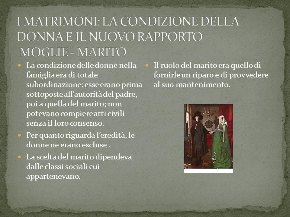 I MATRIMONI: LA CONDIZIONE DELLA DONNA E IL NUOVO RAPPORTO MOGLIE - MARITO