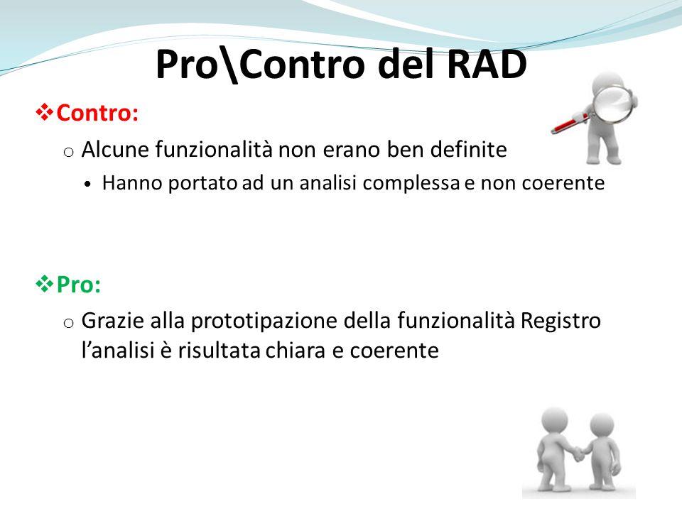 Pro\Contro del RAD Contro: Pro: