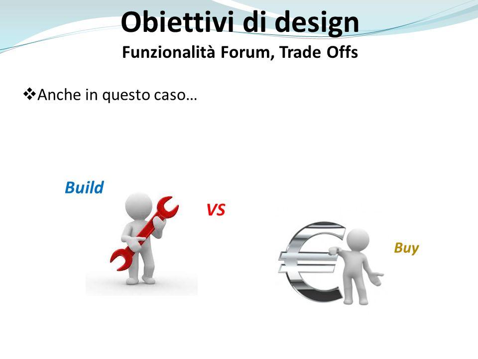 Funzionalità Forum, Trade Offs