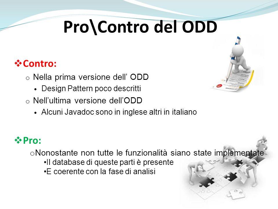 Pro\Contro del ODD Contro: Pro: Nella prima versione dell' ODD