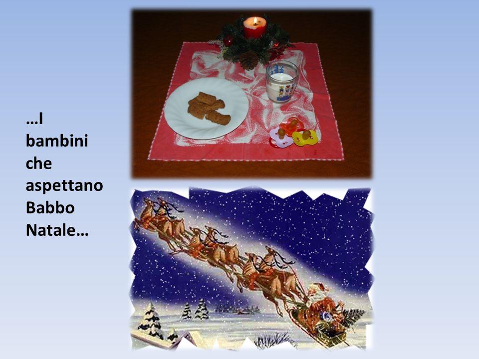 …I bambini che aspettano Babbo Natale…