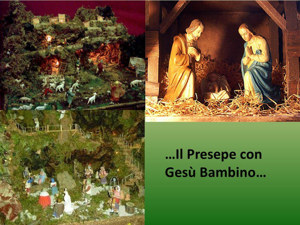 …Il Presepe con Gesù Bambino…