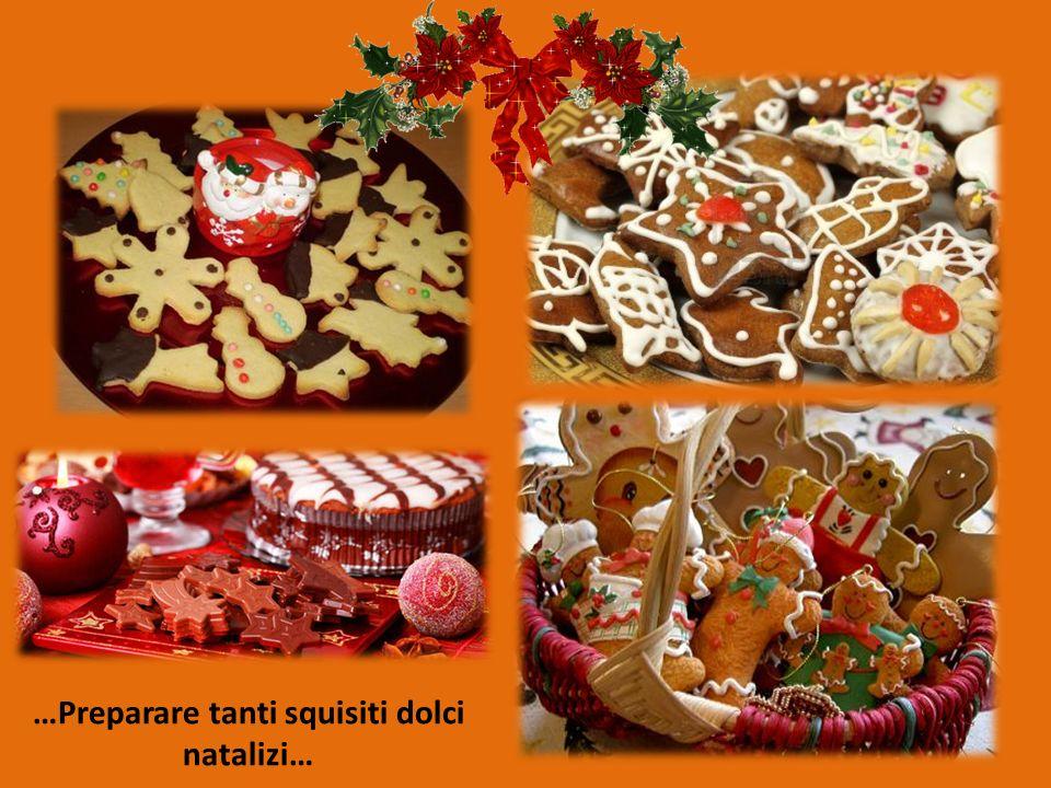 …Preparare tanti squisiti dolci natalizi…