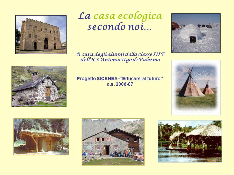 La casa ecologica secondo noi…