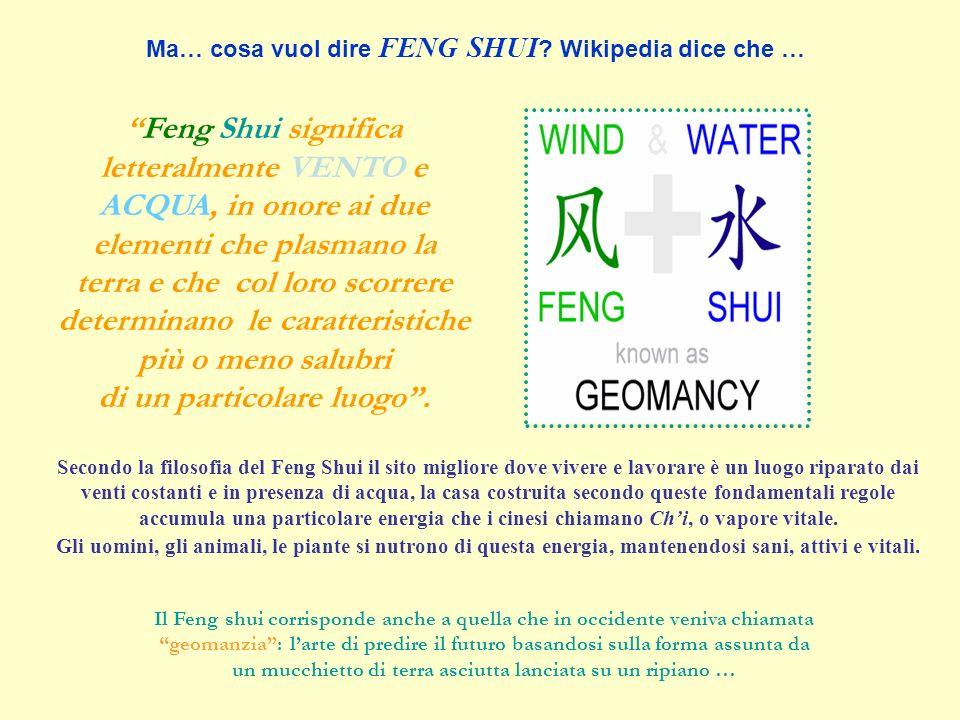 Ma… cosa vuol dire FENG SHUI Wikipedia dice che …