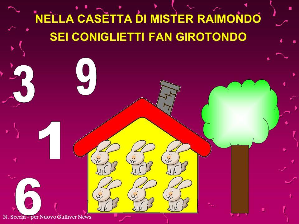 NELLA CASETTA DI MISTER RAIMONDO SEI CONIGLIETTI FAN GIROTONDO