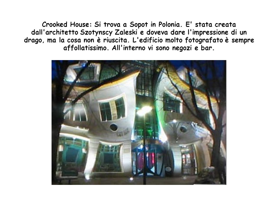 Crooked House: Si trova a Sopot in Polonia