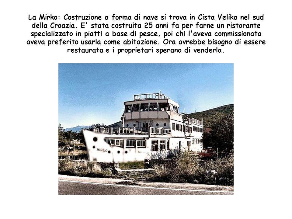 La Mirko: Costruzione a forma di nave si trova in Cista Velika nel sud della Croazia.