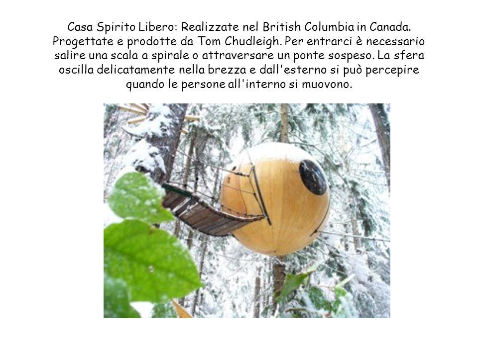 Casa Spirito Libero: Realizzate nel British Columbia in Canada