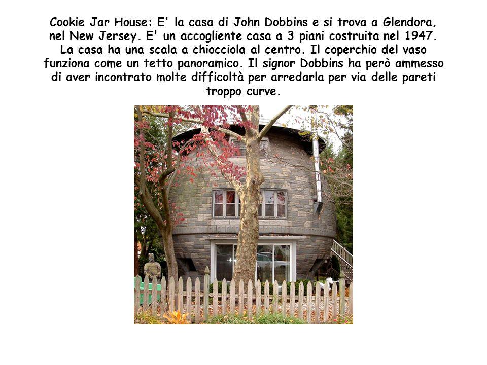 Cookie Jar House: E la casa di John Dobbins e si trova a Glendora, nel New Jersey.