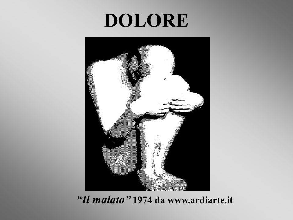 DOLORE Il malato 1974 da www.ardiarte.it