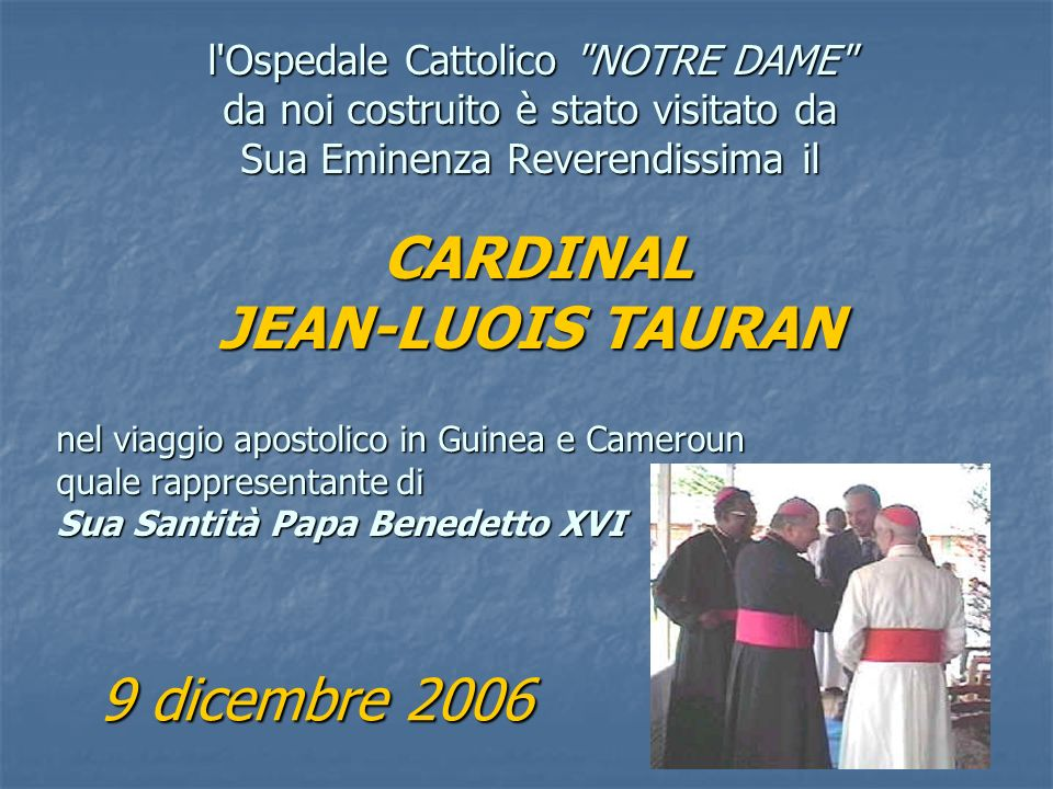 JEAN-LUOIS TAURAN 9 dicembre 2006 l Ospedale Cattolico NOTRE DAME