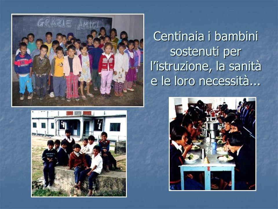 Centinaia i bambini sostenuti per l'istruzione, la sanità e le loro necessità...