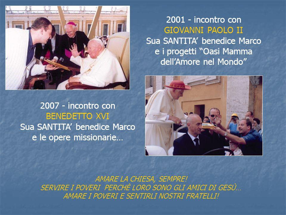 Sua SANTITA' benedice Marco e le opere missionarie…