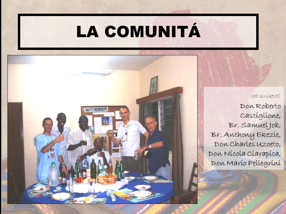 LA COMUNITÁ Don Roberto Castiglione, Br. Samuel Job,