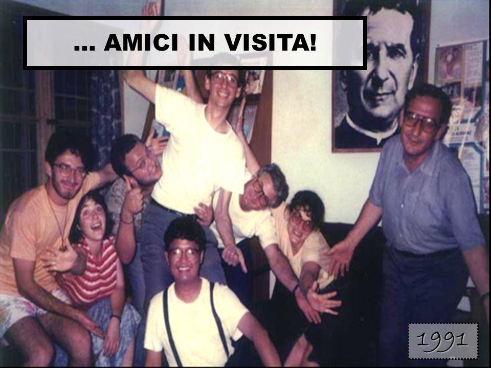 … AMICI IN VISITA! 1991