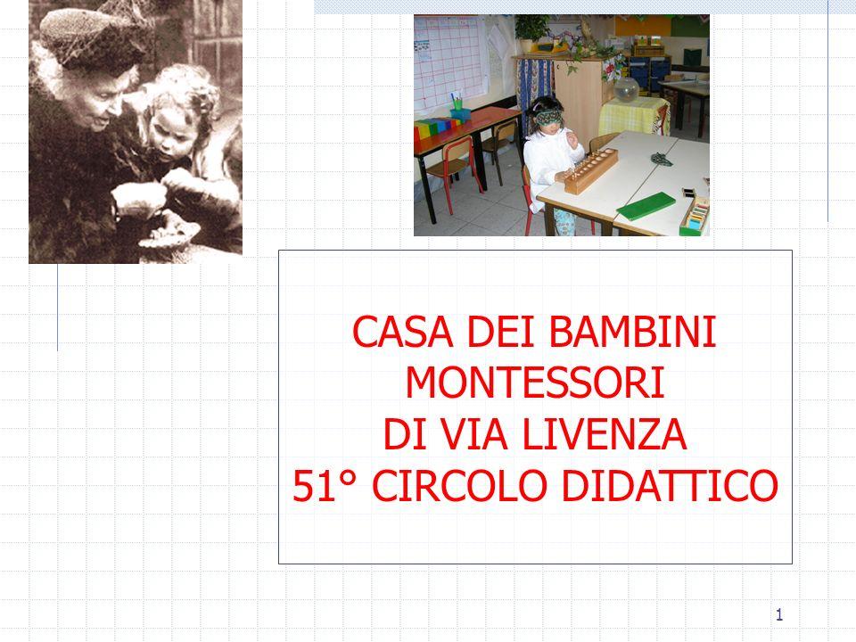 CASA DEI BAMBINI MONTESSORI DI VIA LIVENZA 51° CIRCOLO DIDATTICO