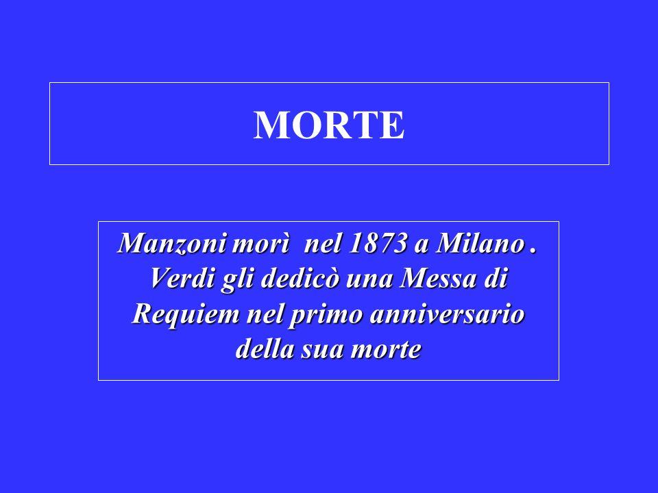 MORTE Manzoni morì nel 1873 a Milano .
