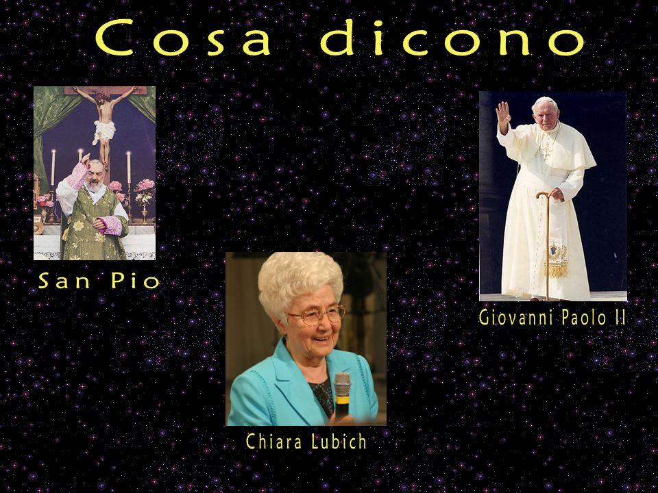 Cosa dicono San Pio Giovanni Paolo II Chiara Lubich